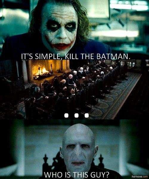 "Joker. Old Voldy doesn't know who the Joker is tsk tsk tsk. IT' S SIM ill 'WHO E; THIS GUY""? l hi: yrii: joker batman voldamort Harry Potter"