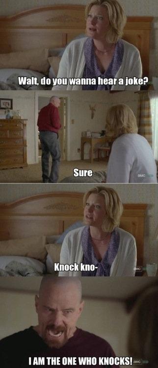 jokes. lol. Walt, an nun wanna hear a inate! 1 Sure breaking bad