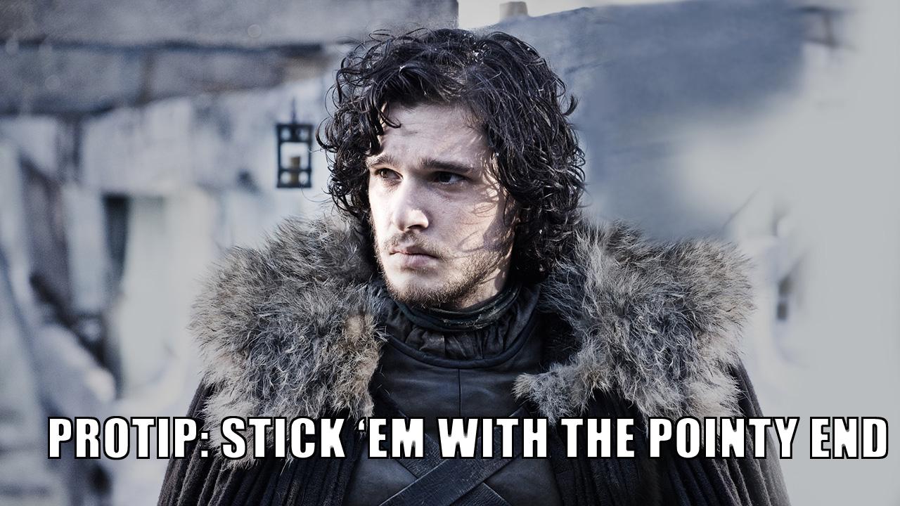 Jon Pro. . Jon Snow protip