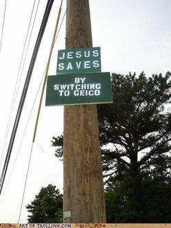 ಠ__ಠ. Just wrong. JESUS SAVES Astr, raoh' .. You gotta admit, this is pretty darn funny. Everyone knows Jesus uses allstate. Jesus christian