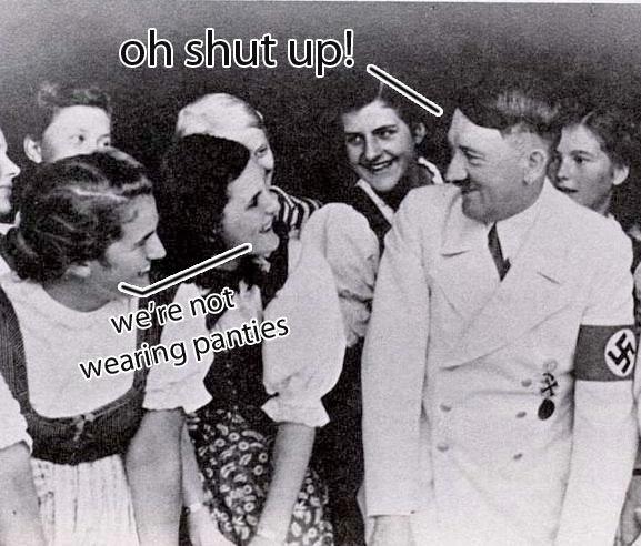 Nasty Girls!. .. German girls are hot. :) panties Hitler girls Nazi german germany adolf funny