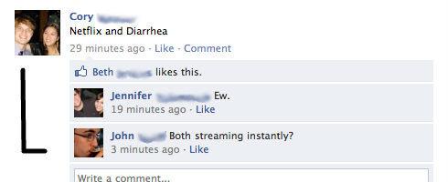 Netflix and Diarrhea. i loled. aw jun- Netflix and Diarrhea 29 minutes ago - Like - Camment Jennifer -31.. . r, v LEI minutes age: - Like John 'J Both streaming lol netflix diarrhea the game