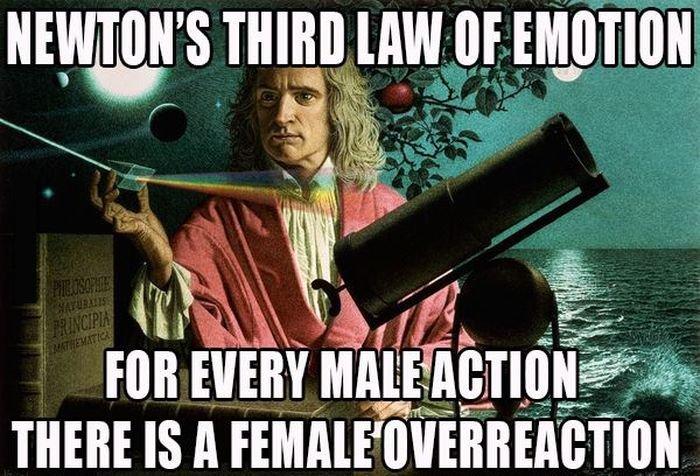 "Newton's Third Law of Emotion. Source: www.facebook.com/SillyLittleGiggles. irl. hr J aiti' i"" newton law law of emotion emotion"