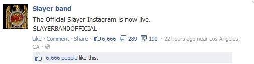 Nice. Slayaaaaaaaaaaaaaaah. Slayer band The Official Slayer Instagram is now live. Like -Argumment 'Share . [, 555 289 E 190 . 22 hours any near LDS Angeles, sh 6 666