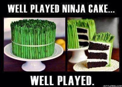 """Ninja Cake. . WELL PLAYED NINJA BAKE... WELL PLAYED. """" I Ninja Cake WELL PLAYED NINJA BAKE """" I"""