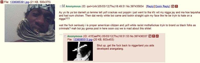"No racism here. also, inb4 orangutan inb4 OP can't inb4 OP is a faggot. File: 133 085391."" -(21 KB, 500x375) yo its ya boi darnell yo lemme tell ya' ll crackas  No racism here also inb4 orangutan OP can't is a faggot File: 133 085391 "" -(21 KB 500x375) yo its ya boi darnell lemme tell ya' ll crackas"