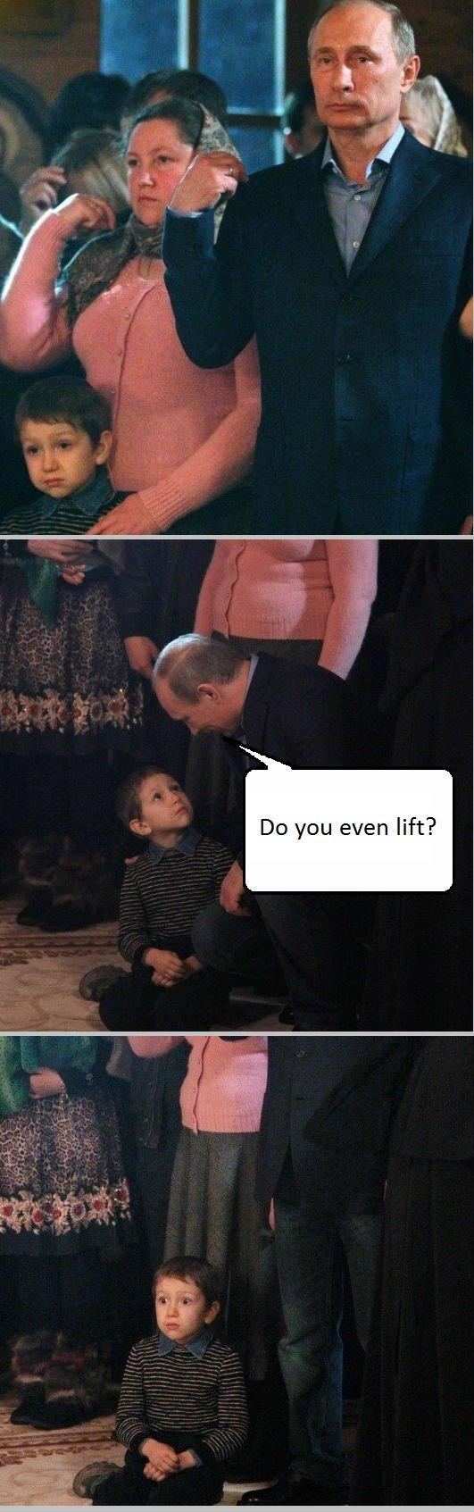No Spoilers Here. Vladimir Putin. DD you even lift? do You Even Lift faggot