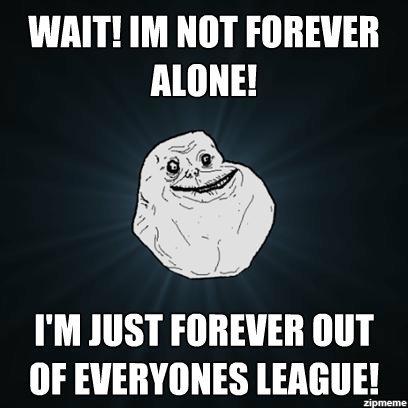 Not forever alone!. Still doesnt make me feel better. WAIT! NOT ANNE! I' M HIST BUT forever alone