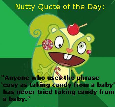 Nutty Quote of the Day. . Nutty Quote of the Day: Nutty Quote of the Day Day: