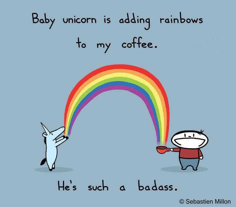 Rainbow in my Coffee. Baby unicorn can do anything. www.facebook.com/sebreg. Bob): unicorn is aac\ inj rainbows my come. Sebastien Millon unicorn