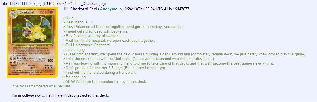"random greentext. . 124, _ Charizard, jpg) Charizard Feels Anonymous ""( Thu) 23: 24 its 3 friend is 10 Pokemon all the time together, card game, gameboy, you na random greentext 124 _ Charizard jpg) Feels Anonymous ""( Thu) 23: 24 its 3 friend is 10 Pokemon all the time together card game gameboy you na"