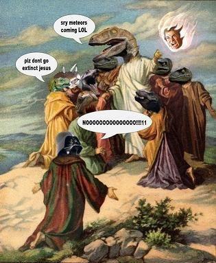 Raptor Jesus. Sry meteor coming lol... epic raptor Jesus extinct lol the game Lost it