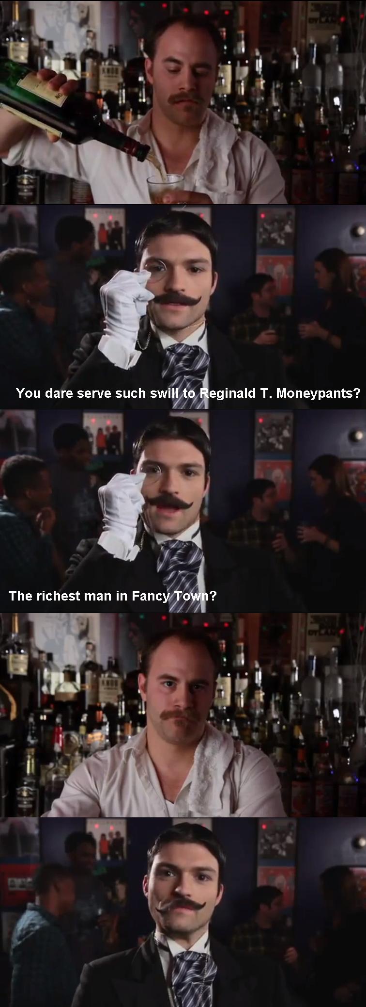 Reginald T. Moneypants. .. What a pretentious cunt. Reginald T Moneypants What a pretentious cunt