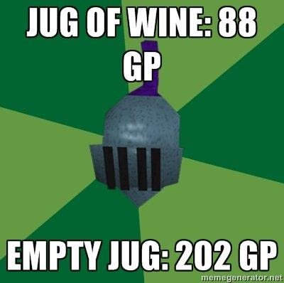 RuneScape logic. noticed while training thieving yes I still play.. Half jug of wine, gazillion gp. OC runescape logic