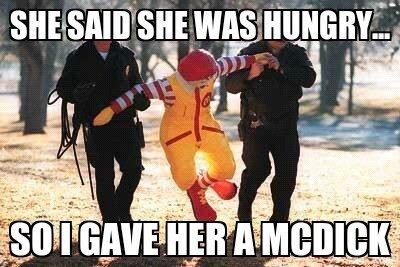 Violent Ronald McDonald. Not really a meme, relax. f and. I'm loving it Junk Food ftw